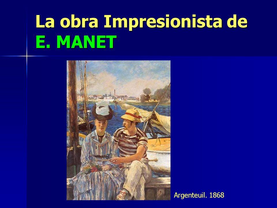 La obra Impresionista de E. MANET