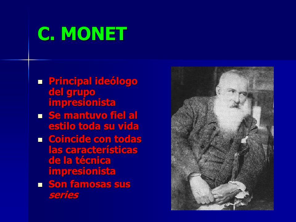 C. MONET Principal ideólogo del grupo impresionista