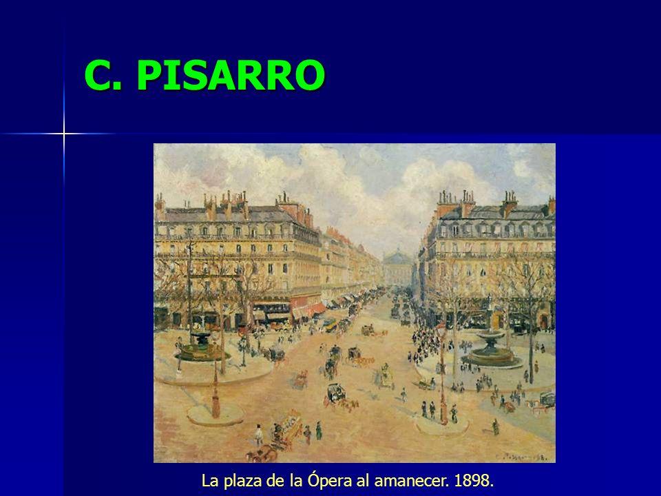 C. PISARRO La plaza de la Ópera al amanecer. 1898.