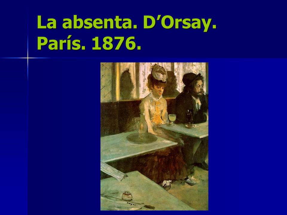La absenta. D'Orsay. París. 1876.
