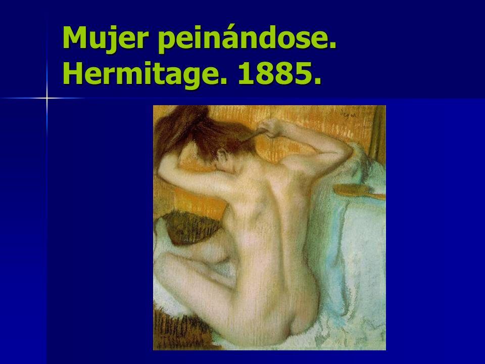 Mujer peinándose. Hermitage. 1885.