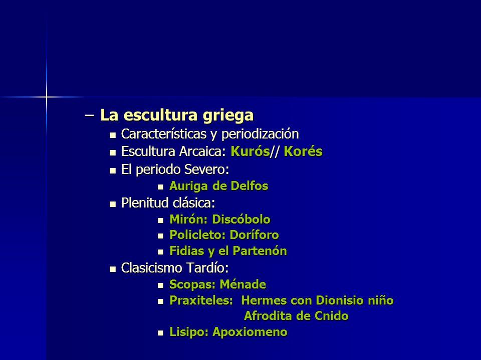 La escultura griega Características y periodización