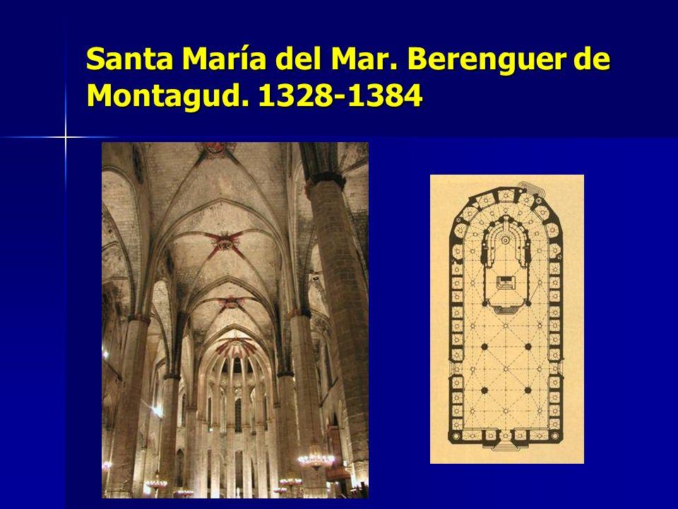 Santa María del Mar. Berenguer de Montagud. 1328-1384