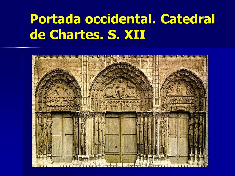 Portada occidental. Catedral de Chartes. S. XII