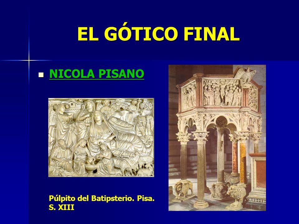 EL GÓTICO FINAL NICOLA PISANO Púlpito del Batipsterio. Pisa. S. XIII