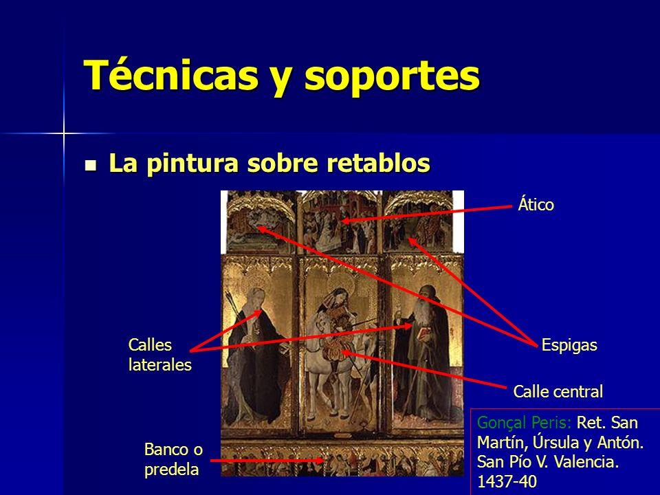 Técnicas y soportes La pintura sobre retablos Ático Calles laterales