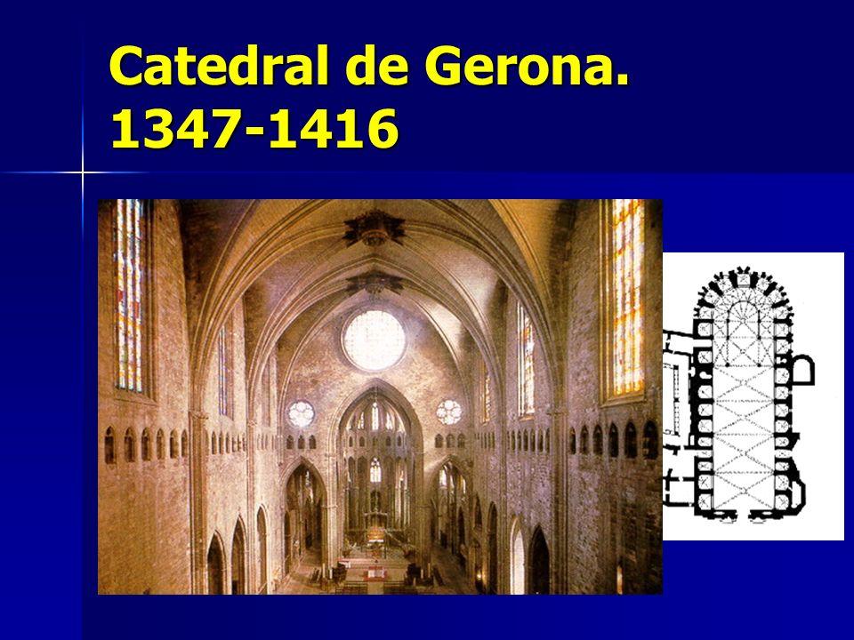 Catedral de Gerona. 1347-1416