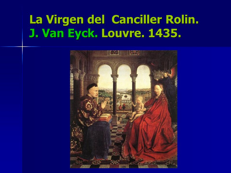 La Virgen del Canciller Rolin. J. Van Eyck. Louvre. 1435.