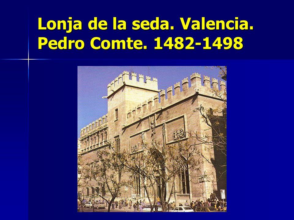 Lonja de la seda. Valencia. Pedro Comte. 1482-1498