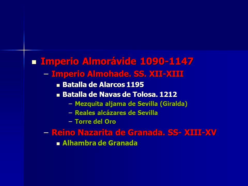 Imperio Almorávide 1090-1147 Imperio Almohade. SS. XII-XIII