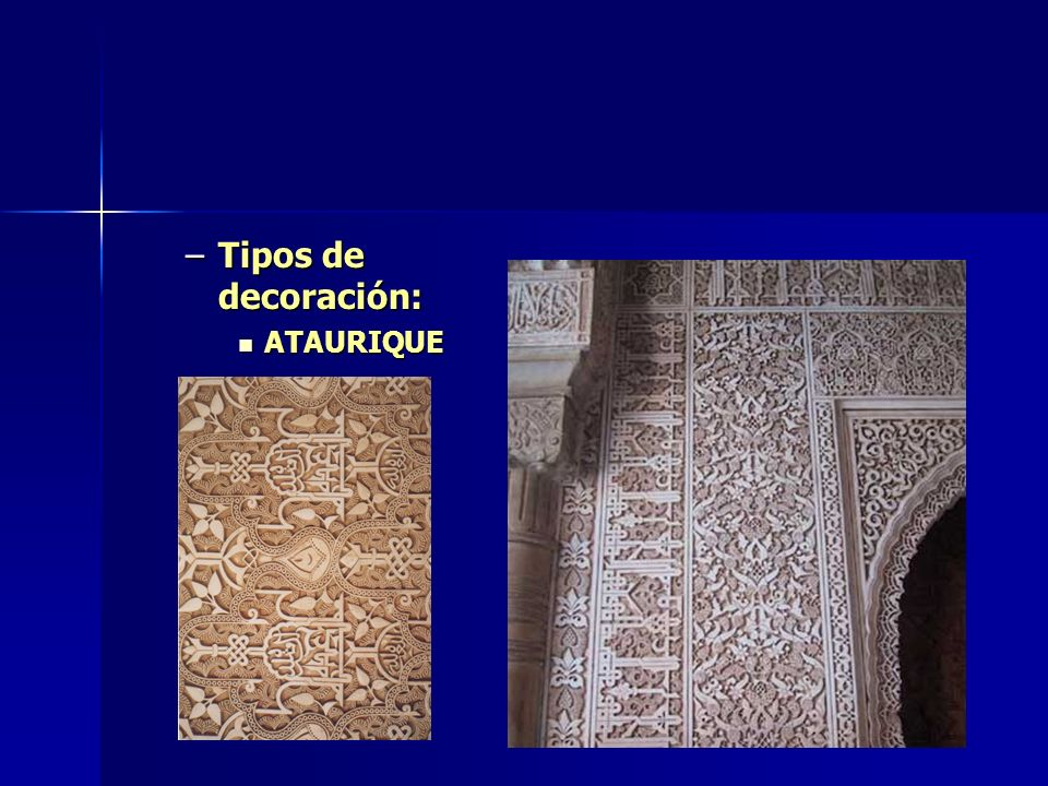 Tipos de decoración: ATAURIQUE