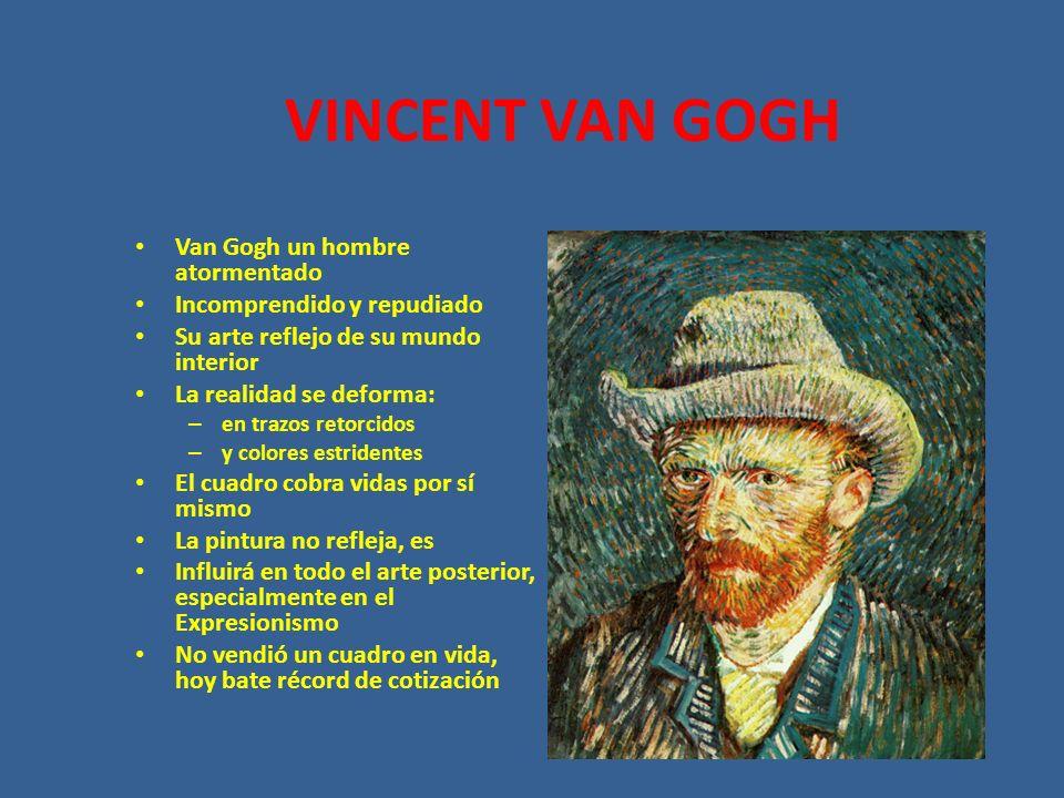 VINCENT VAN GOGH Van Gogh un hombre atormentado