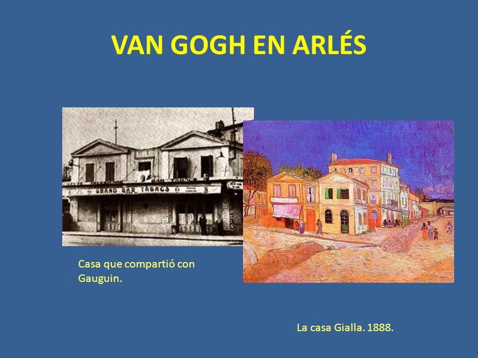VAN GOGH EN ARLÉS Casa que compartió con Gauguin.