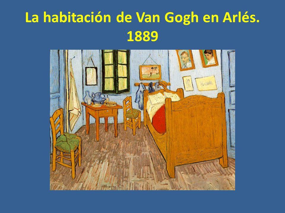 La habitación de Van Gogh en Arlés. 1889