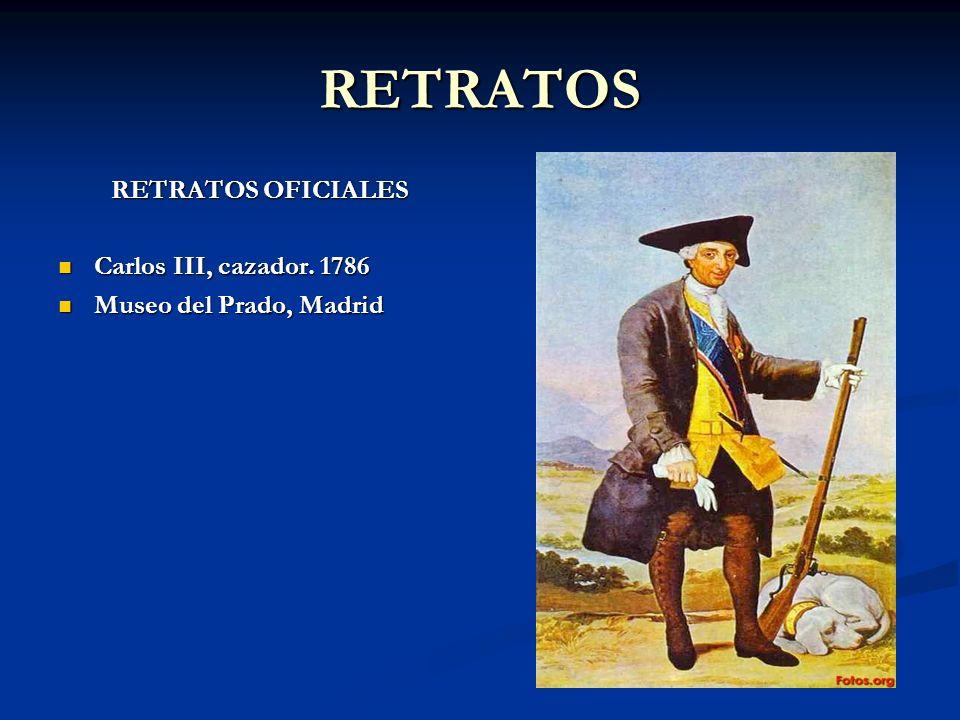 RETRATOS RETRATOS OFICIALES Carlos III, cazador. 1786