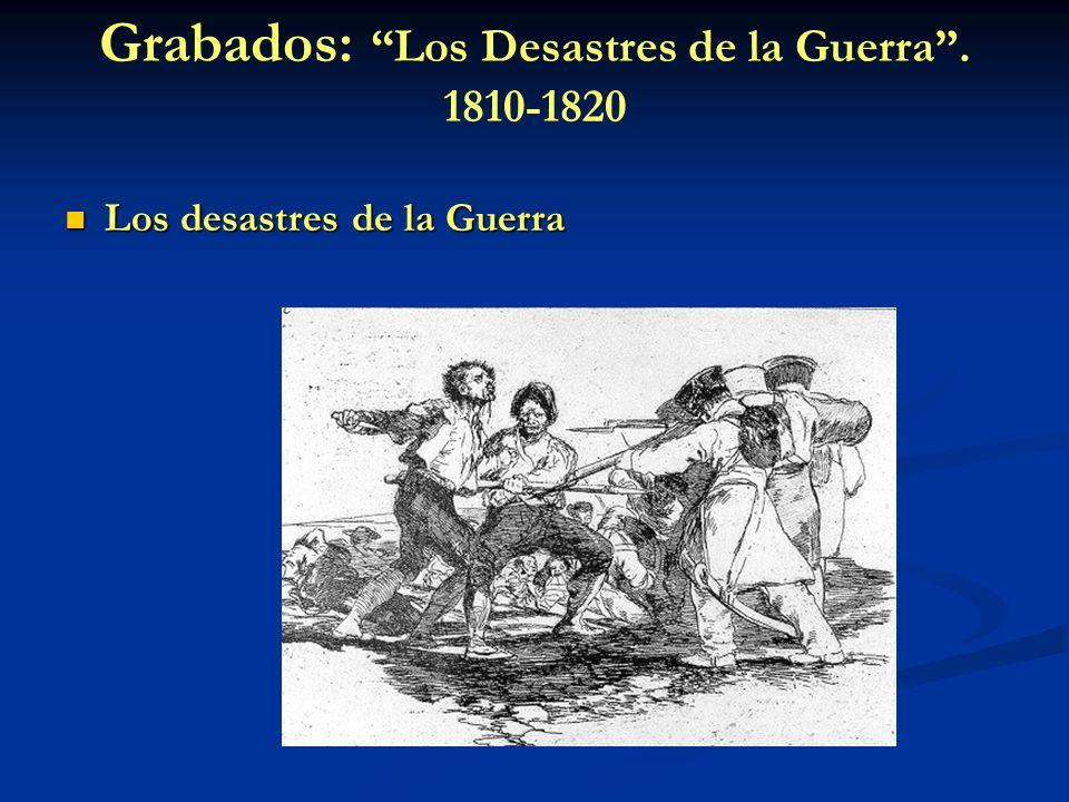 Grabados: Los Desastres de la Guerra . 1810-1820