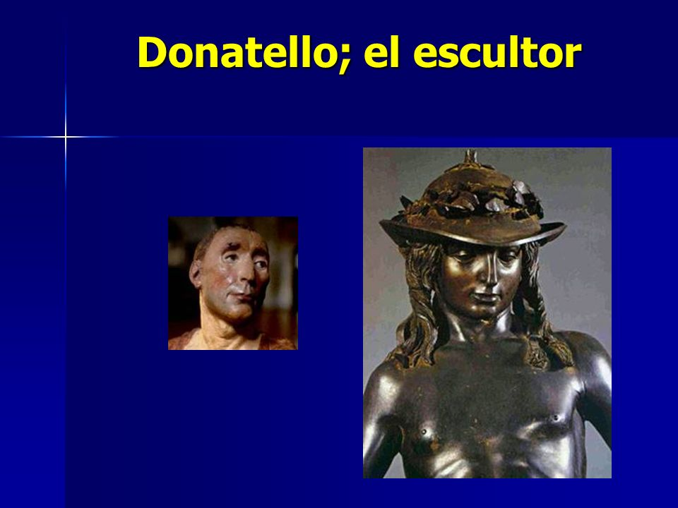 Donatello; el escultor