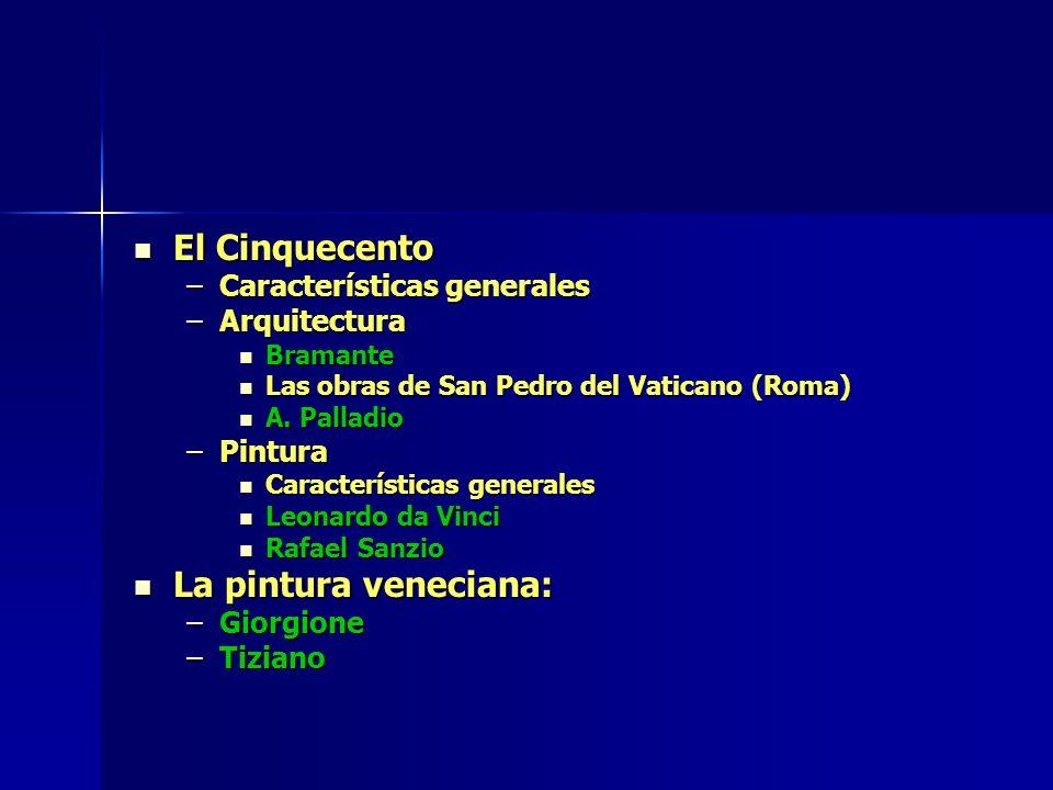 El Cinquecento La pintura veneciana: Características generales