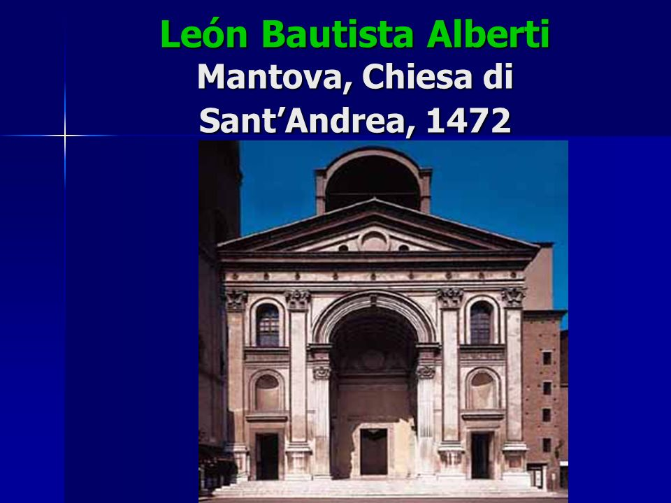 León Bautista Alberti Mantova, Chiesa di Sant'Andrea, 1472