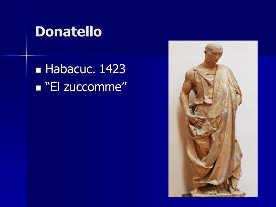 Donatello Habacuc. 1423 El zuccomme