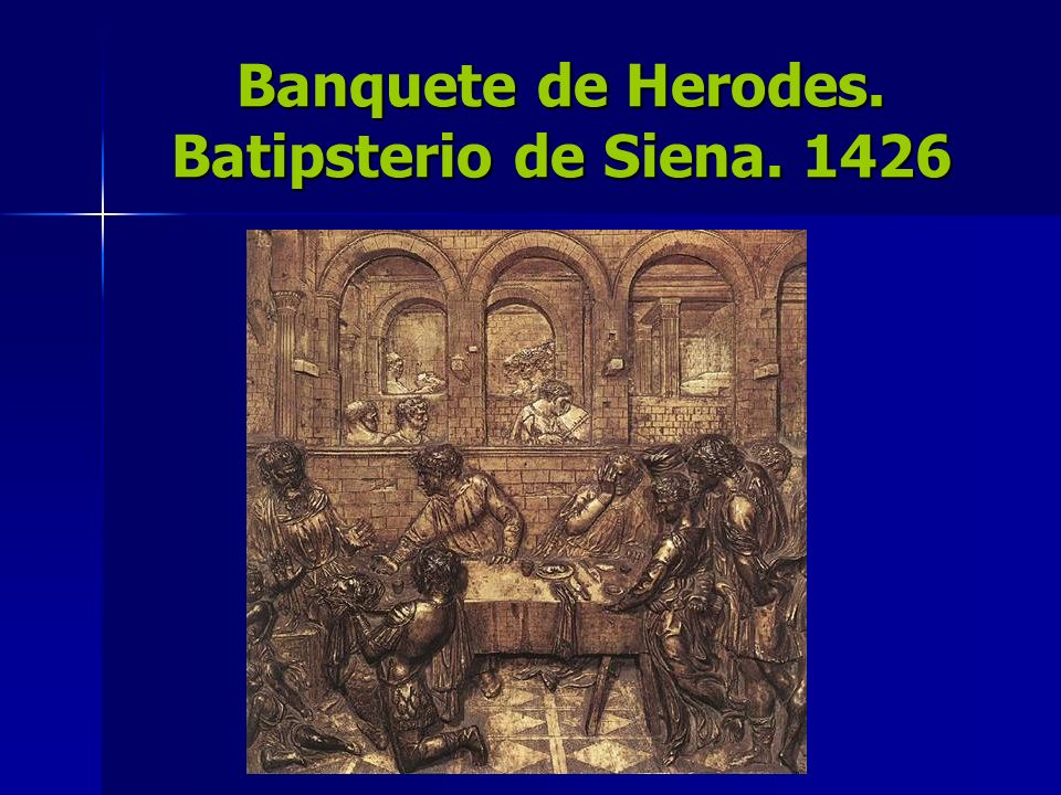 Banquete de Herodes. Batipsterio de Siena. 1426