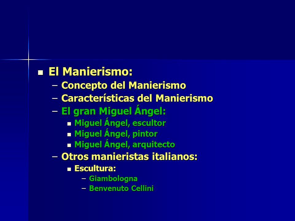 El Manierismo: Concepto del Manierismo Características del Manierismo