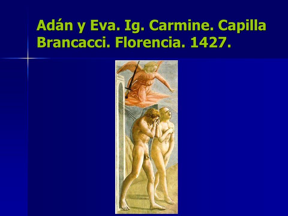 Adán y Eva. Ig. Carmine. Capilla Brancacci. Florencia. 1427.