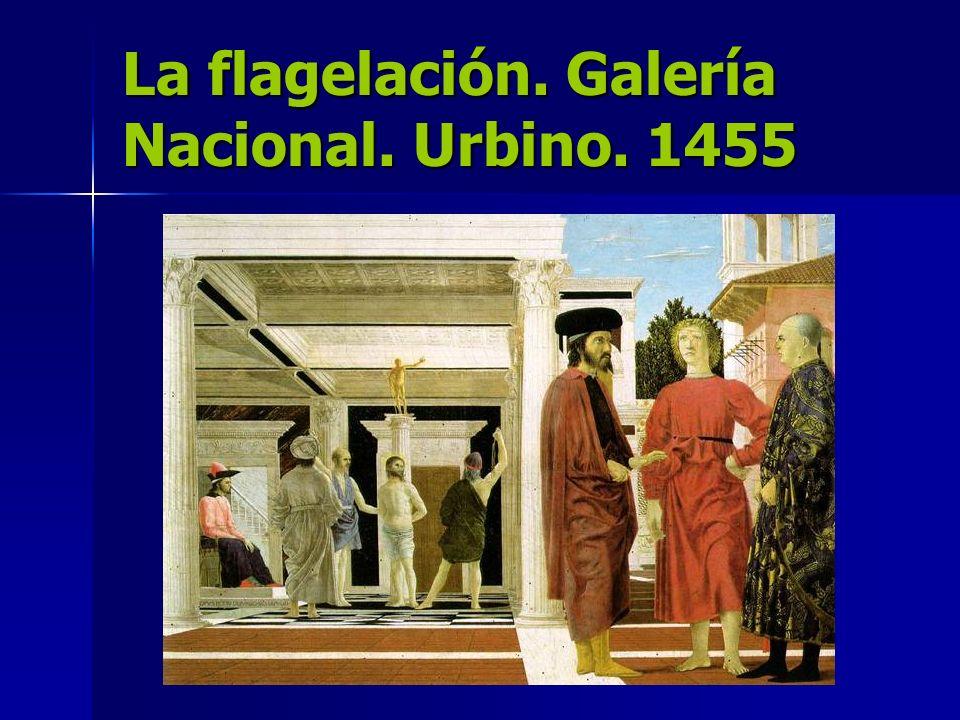 La flagelación. Galería Nacional. Urbino. 1455