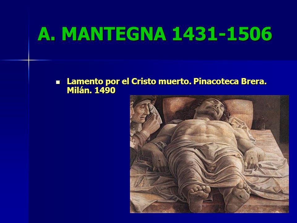 A. MANTEGNA 1431-1506 Lamento por el Cristo muerto. Pinacoteca Brera. Milán. 1490