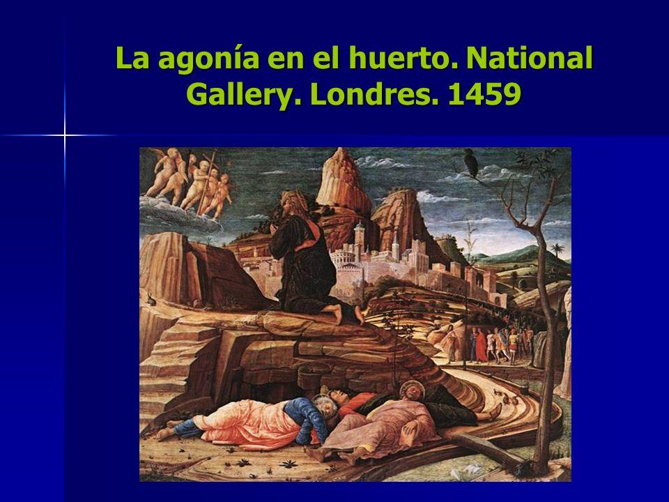 La agonía en el huerto. National Gallery. Londres. 1459