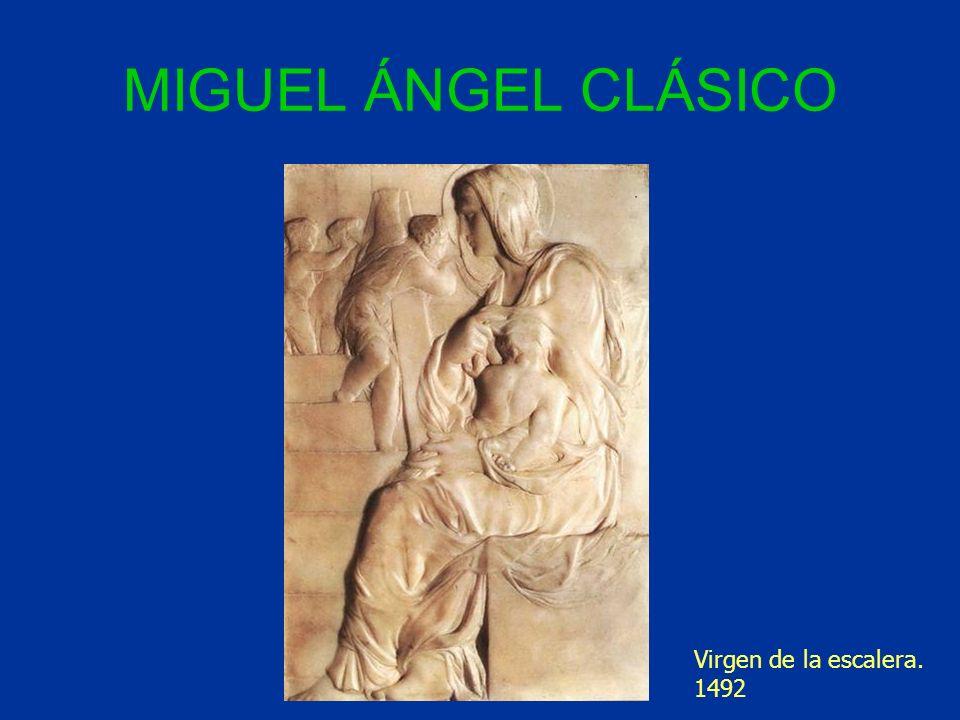 MIGUEL ÁNGEL CLÁSICO Virgen de la escalera. 1492