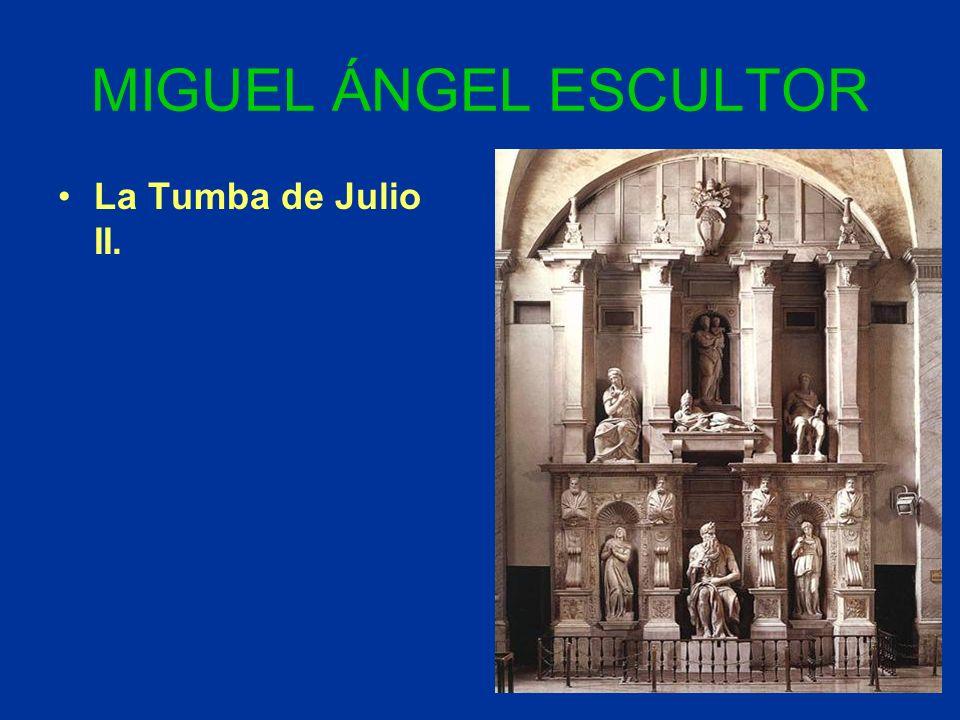 MIGUEL ÁNGEL ESCULTOR La Tumba de Julio II.