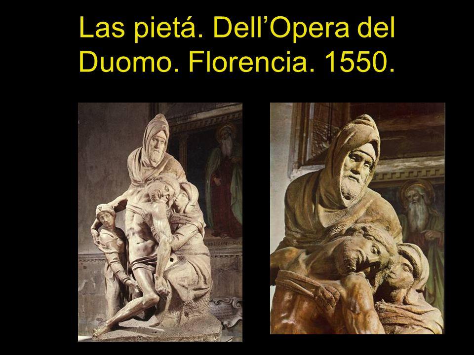 Las pietá. Dell'Opera del Duomo. Florencia. 1550.