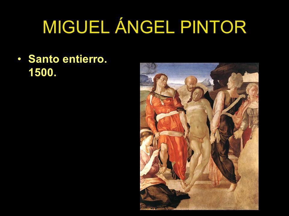 MIGUEL ÁNGEL PINTOR Santo entierro. 1500.