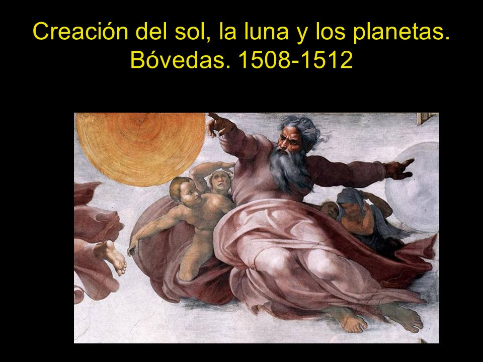 Creación del sol, la luna y los planetas. Bóvedas. 1508-1512