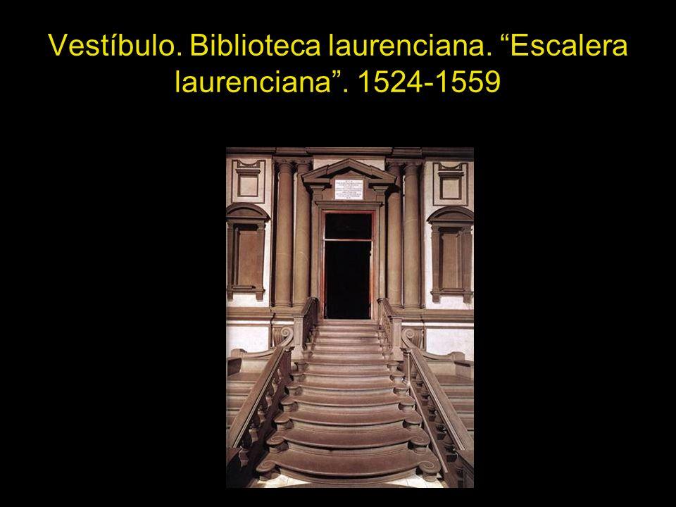Vestíbulo. Biblioteca laurenciana. Escalera laurenciana . 1524-1559