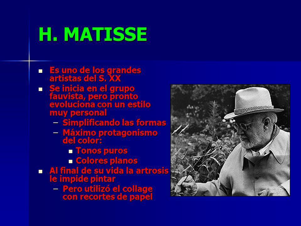 H. MATISSE Es uno de los grandes artistas del S. XX