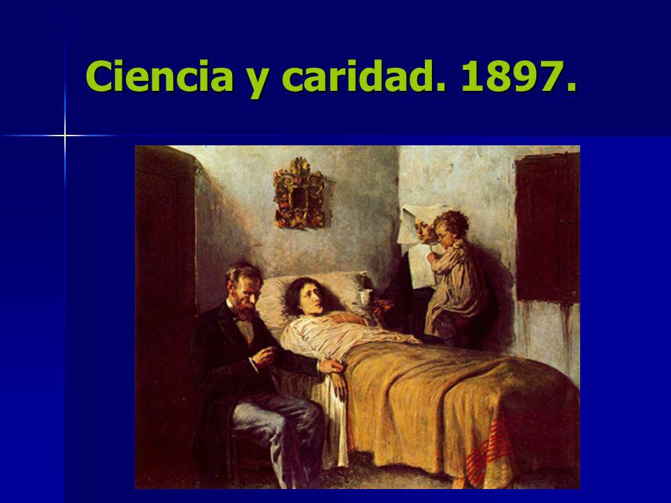Ciencia y caridad. 1897.