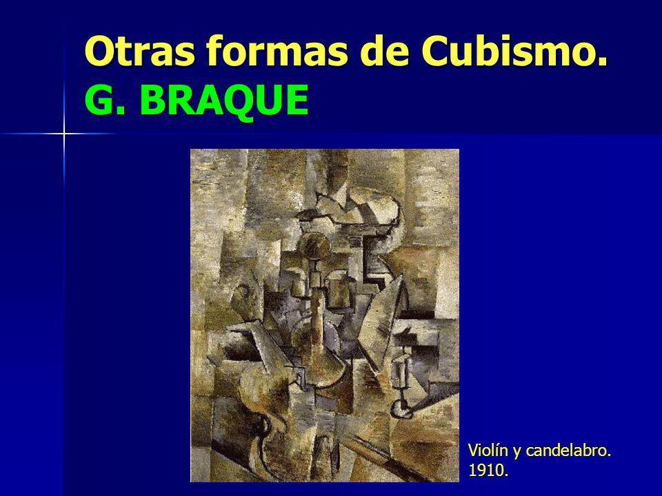 Otras formas de Cubismo. G. BRAQUE