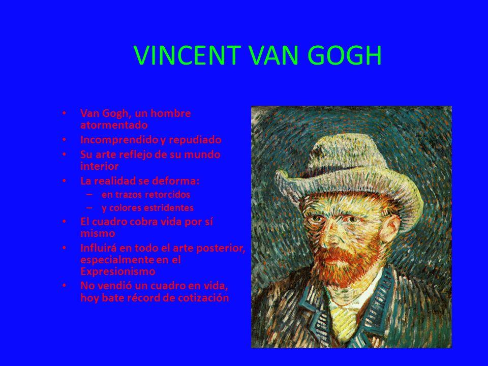 VINCENT VAN GOGH Van Gogh, un hombre atormentado