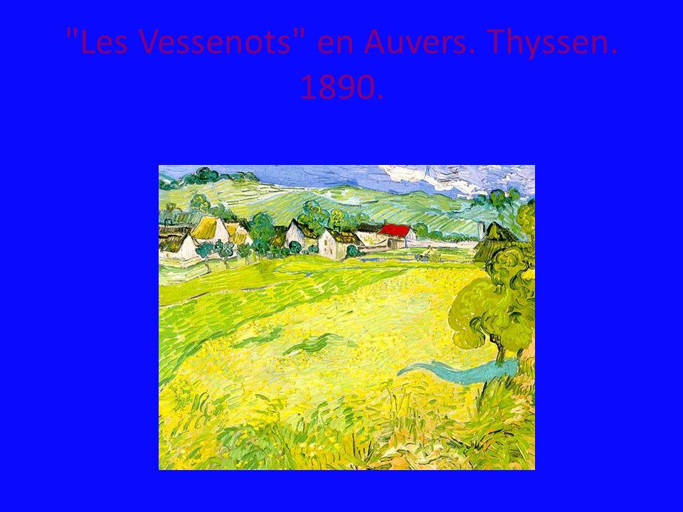 Les Vessenots en Auvers. Thyssen. 1890.