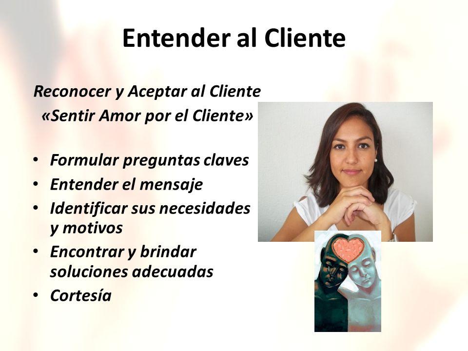 Reconocer y Aceptar al Cliente «Sentir Amor por el Cliente»