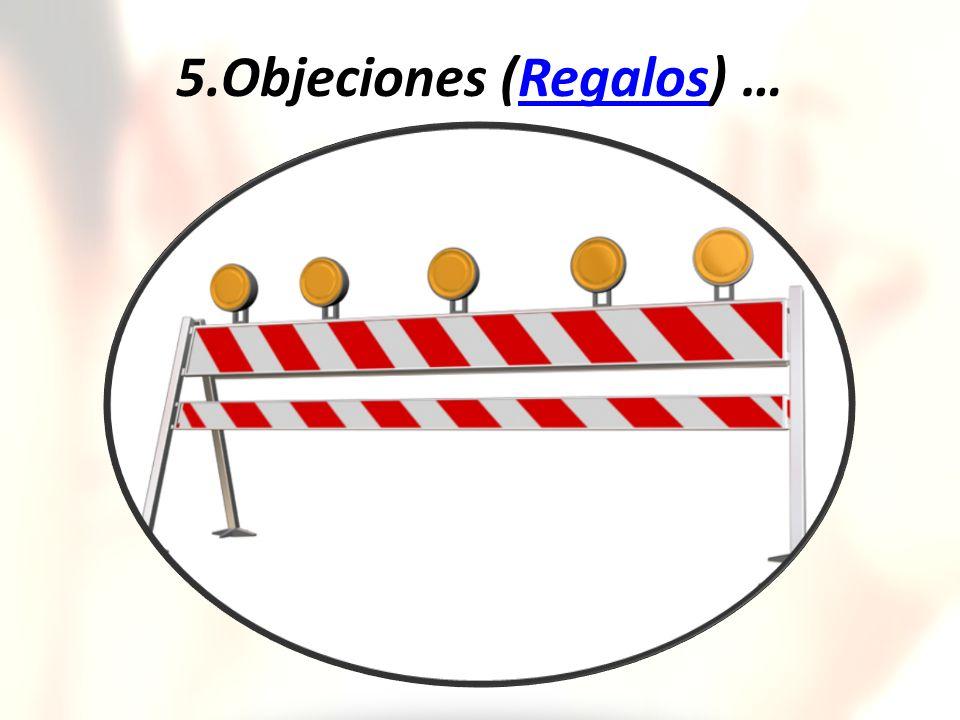 5.Objeciones (Regalos) …