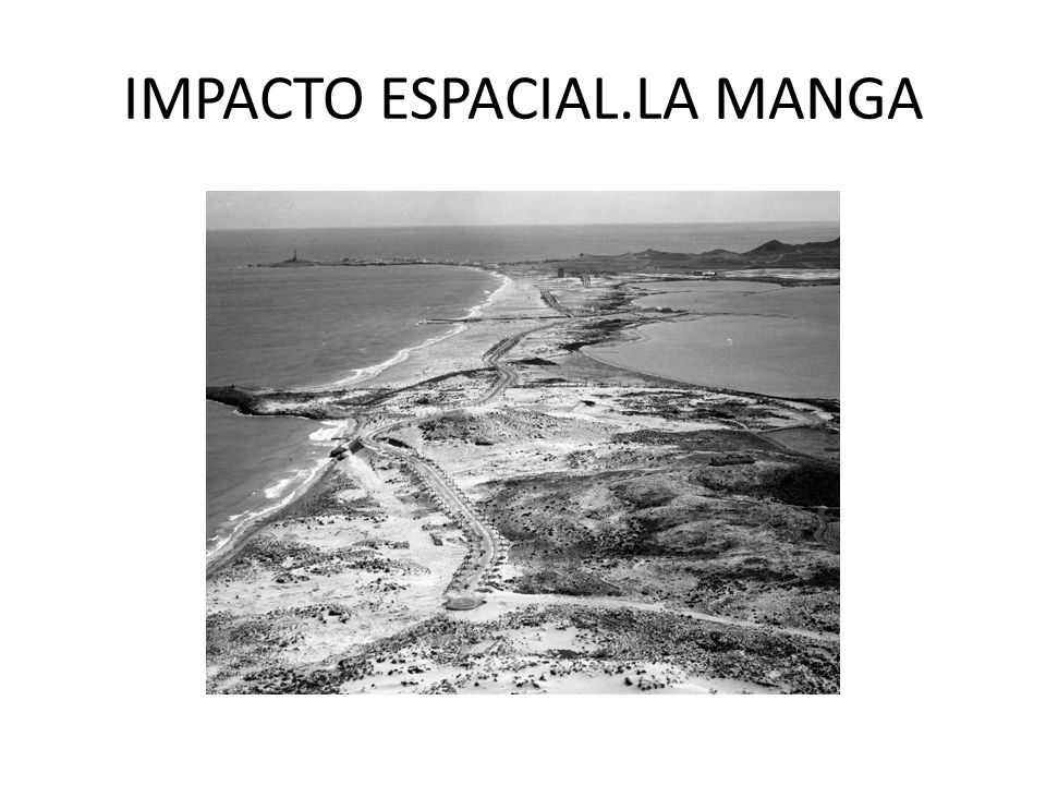 IMPACTO ESPACIAL.LA MANGA