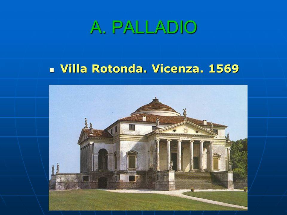 A. PALLADIO Villa Rotonda. Vicenza. 1569