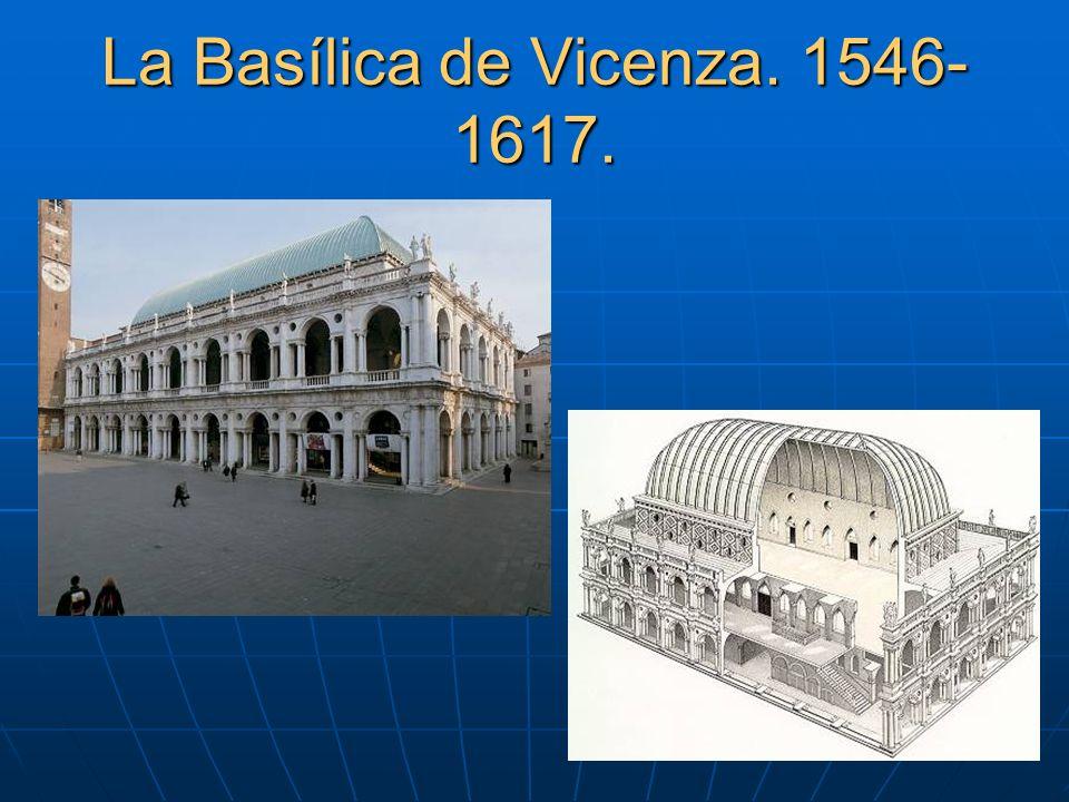 La Basílica de Vicenza. 1546-1617.