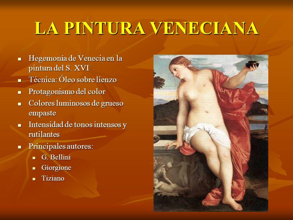 LA PINTURA VENECIANA Hegemonía de Venecia en la pintura del S. XVI