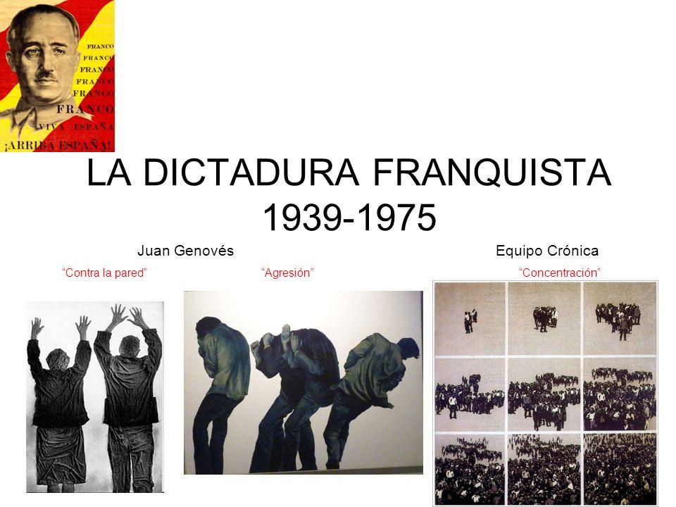 LA DICTADURA FRANQUISTA 1939-1975