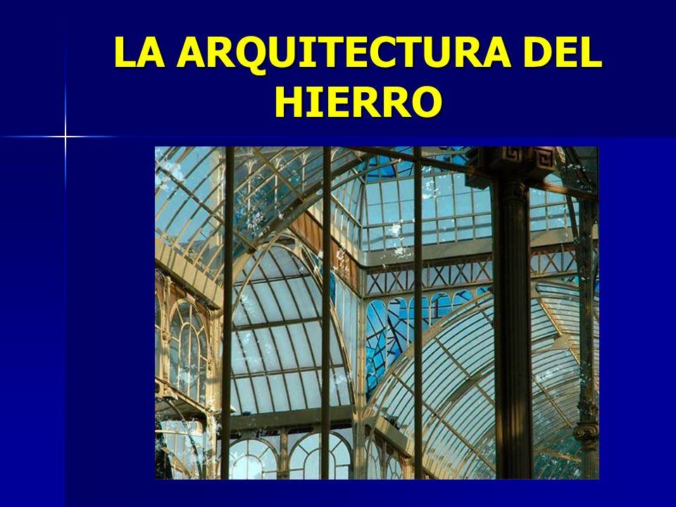 LA ARQUITECTURA DEL HIERRO