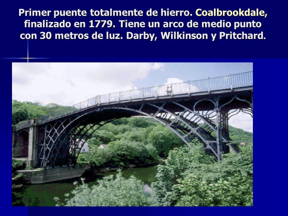 Primer puente totalmente de hierro. Coalbrookdale, finalizado en 1779